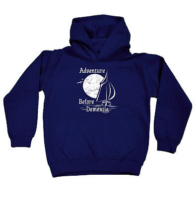 Sailing Kids Childrens Hoodie Hoody Funny - Adventure Before Dementia