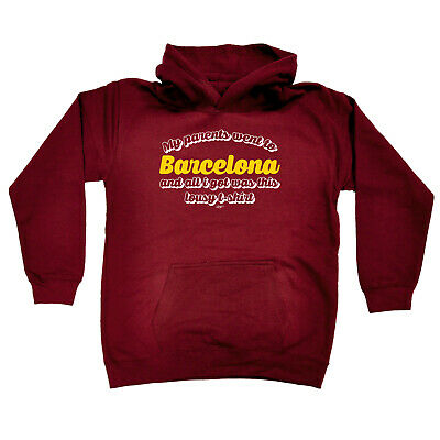 Funny Kids Childrens Hoodie Hoody - My Parents Went To Barcelona And All I Got