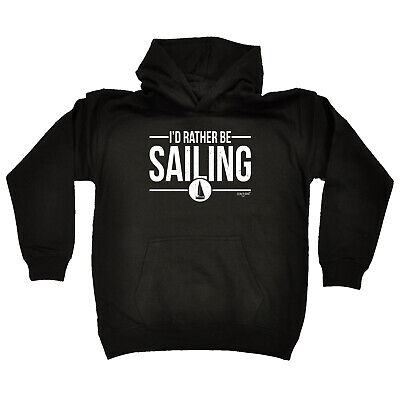 Sailing Kids Childrens Hoodie Hoody Funny - Id Rather Be Sailing