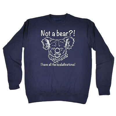 Funny Kids Childrens Sweatshirt Jumper - Not A Bear I Have All The Koalafication