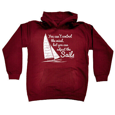 Sailing Kids Childrens Hoodie Hoody Funny - You Cant Control The Wind