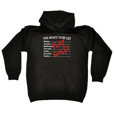 Golfing Kids Childrens Hoodie Hoody Funny - This Weeks To Do List Play Golf