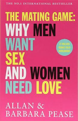 The Mating Game: Why Men Want Sex & Women Need Love by Allan Pease