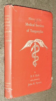 History Of The Medical Services Of Tanganyika - D.F. Clyde - Dar es Salaam 1962