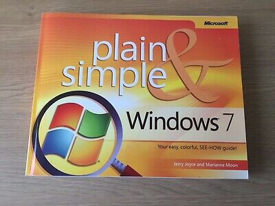 Windows 7 Plain & Simple: 382 Page WINDOWS 7 Operating System GUIDE