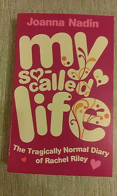 Joanna Nadin - My So Called Life: The Tragically Normal Diary Of Rachel Riley