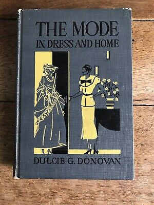 1935 The Mode In Dress And Home - Dulcie Godlove Donovan 1st Edition
