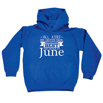 Funny Kids Childrens Hoodie Hoody - All Kids Are Created Equal But Only Best Jun