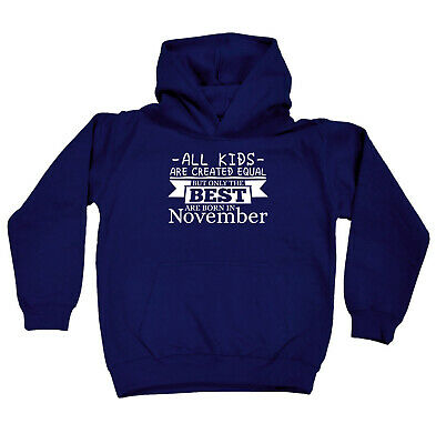 Funny Kids Childrens Hoodie Hoody - All Kids Are Created Equal But Only Best Nov