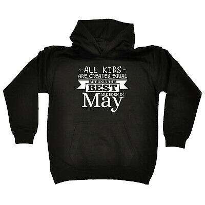 Funny Kids Childrens Hoodie Hoody - All Kids Are Created Equal But Only Best May