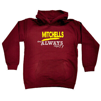 Funny Kids Childrens Hoodie Hoody - Mitchells Are Always Right  Surname