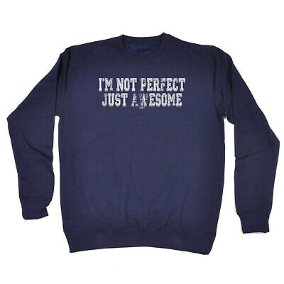 Funny Kids Childrens Sweatshirt Jumper - Im Not Perfect Just Awesome