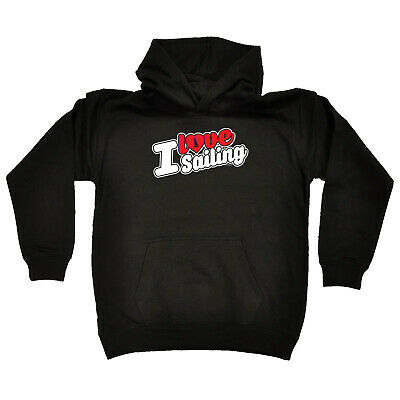 Sailing Kids Childrens Hoodie Hoody Funny - I Love Sailing Stencil