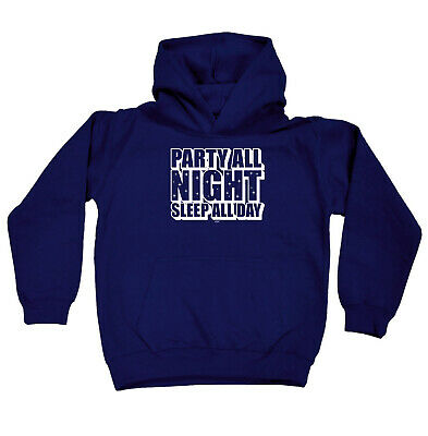 Funny Kids Childrens Hoodie Hoody - Party All Night Sleep All Day
