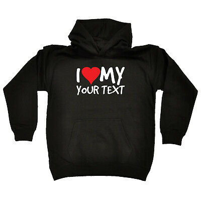 Funny Kids Childrens Hoodie Hoody - I Heart Love My Your Text