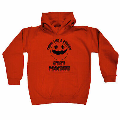 Funny Kids Childrens Hoodie Hoody - Think Like A Proton Stay Positive
