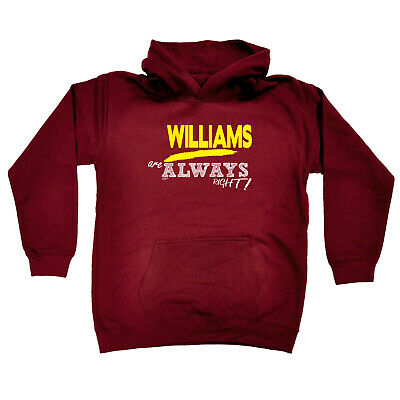Funny Kids Childrens Hoodie Hoody - Williams Are Always Right  Surname