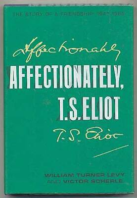 T. S. ELIOT / Affectionately T S Eliot The Story of a Friendship 1947-1965 1st