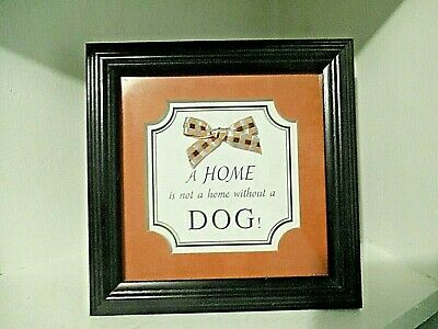 Matted Framed Shelf Wall Hanging Quote A Home is not a home without a DOG! Gift