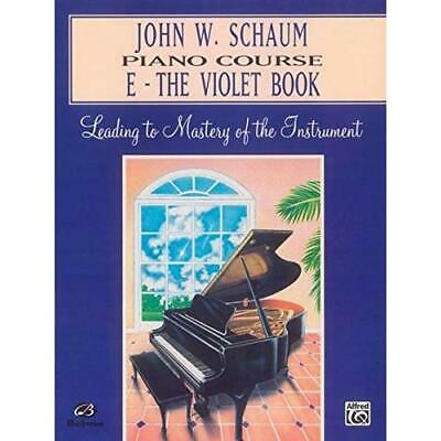 John W. Schaum Piano Course: The Violet Book John W. Schaum