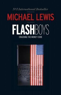Flash Boys by Michael Lewis.