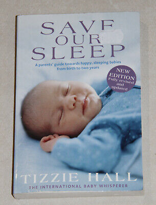 Book - Save our sleep by Tizzie Hall - Parents guide to happy sleeping babies