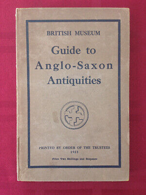 Guide to Anglo-Saxon Antiquities::British Museum Publication::1923