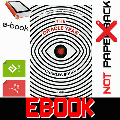 The Oracle Year : A Novel By Charles Soule 2018 FAST DELIVERY [PDF-EPUB]