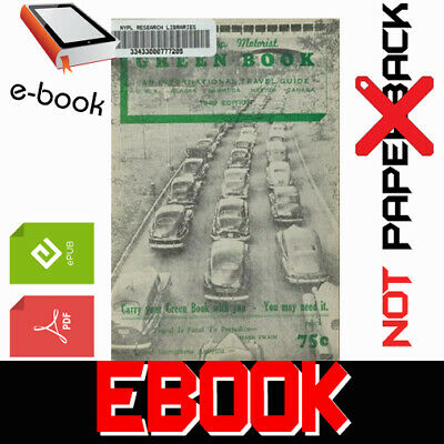 [SCANNED PDF] The Negro Motorist Green Book 1949 Edition [NOT PAPERBACK]
