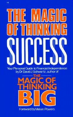 The Magic of Thinking Success by David J. Schwartz.