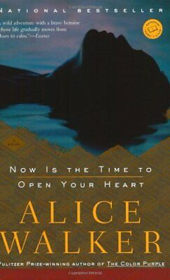 NEW - Now Is the Time to Open Your Heart: A Novel by Walker, Alice