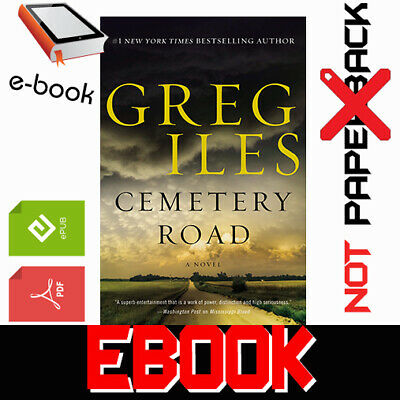 Cemetery Road: A Novel By Greg Iles NEW 2019 FAST DELIVERY [PDF-EPUB]