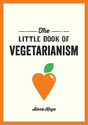 The Little Book of Vegetarianism by Alexa Kaye
