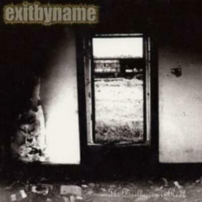 Exit By Name: Disillusion Is Real (Cd.)