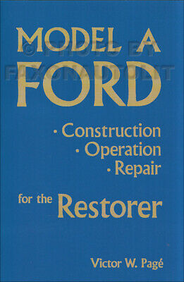 Model A Ford Construction Operation Repair for the Restorer 1928 1929 1930 1931