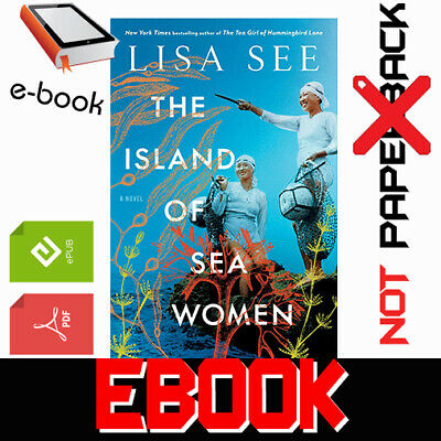 The Island of Sea Women : A Novel By Lisa See NEW 2019 FAST DELIVERY [PDF-EPUB]