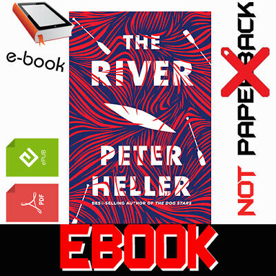 The River A novel By Peter Heller NEW 2019 FAST DELIVERY [PDF-EPUB]