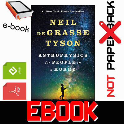 Astrophysics for People in a Hurry By Neil deGrasse Tyson 2017 [PDF-EPUB] + GIFT