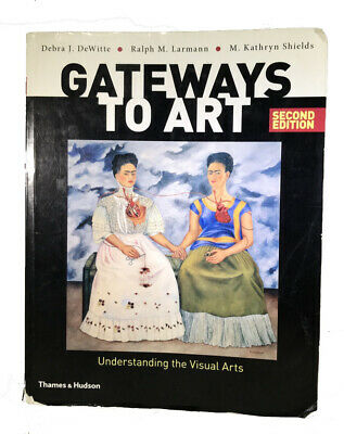 Gateways To Art: Understanding the visual arts textbook used college textbook
