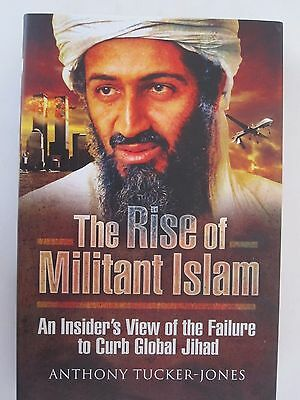 The Rise of Militant Islam: An Insider's View of the Failure to Curb Global Jihad