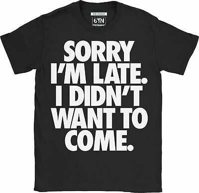 Funny SORRY I'M LATE I DIDN'T WANT TO COME T Shirt introvert anxious part excuse