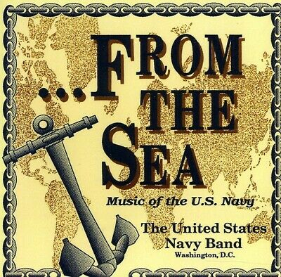 From The Sea/Music Of The Us Navy - U.S. Navy Band (2010, CD NUOVO)