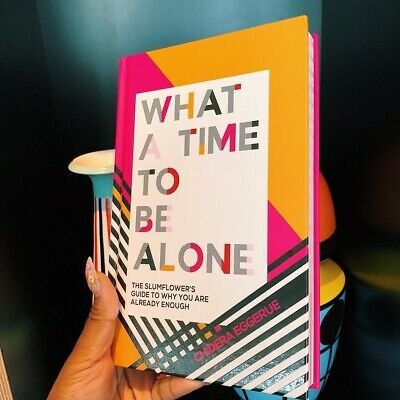 Signed Book -What a Time to be Alone - The Slumflower's Guide by Chidera Eggerue