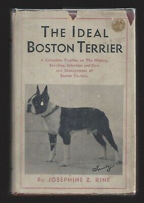 The Ideal Boston Terrier By Josephine Z Rine 1932 First Edition