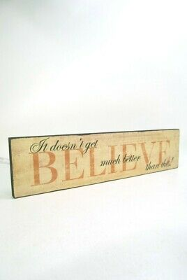 Wall Plaque Sign BELIEVE It doesnt get much better than this! Wall plaque
