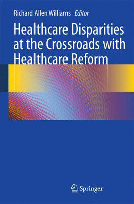 Healthcare Disparities at the Crossroads with Healthcare Reform.