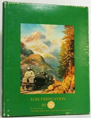 Electrification By GE Bulletin 116 General Electric Railfans Association