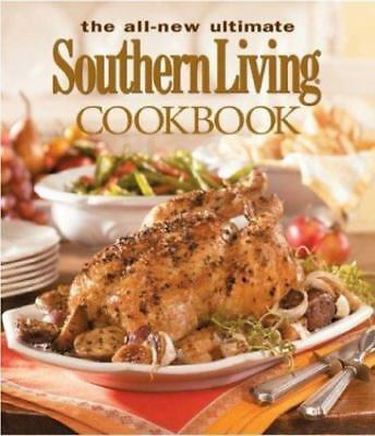The All-New Ultimate Southern Living Cookbook : Over 1,250 of Our Best...