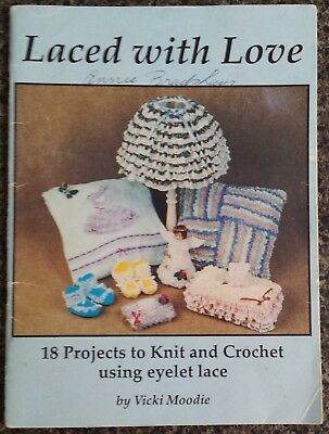 Laced With Love Book by Vicki Moodie Knit and Crochet Using Eyelet Lace