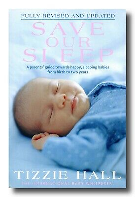 Tizzie Hall SAVE OUR SLEEP problems breast feeding from birth to two years 2010